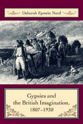 Gypsies and the British Imagination, 1807-1930 by Deborah Nord image