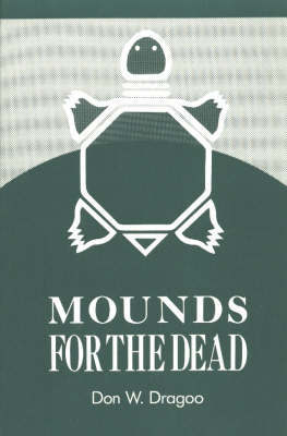 Mounds for the Dead by Don W. Dragoo image