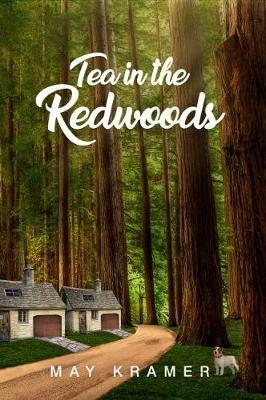 Tea in the Redwoods by May Kramer