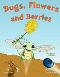 Bugs, Flowers and Berries by Lynn Hefele