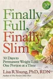 Finally Full, Finally Slim by Lisa R. Young PhD, RDN