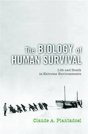 The Biology of Human Survival by Claude A Piantadosi