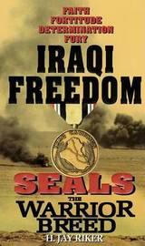 Seals the Warrior Breed: Iraqi Freedom by Jay Riker image