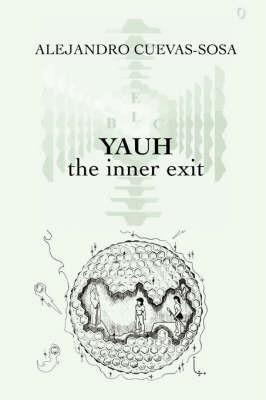 Yauh - the Inner Exit by Alejandro Cuevas Sosa