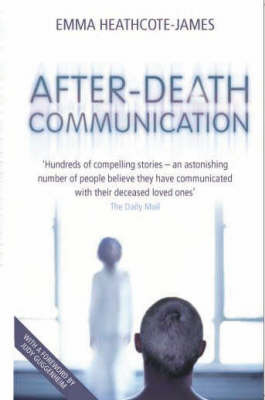 After-death Communication by Emma Heathcote-James