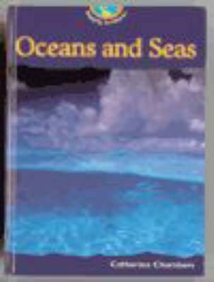 Oceans and Seas by Catherine Chambers