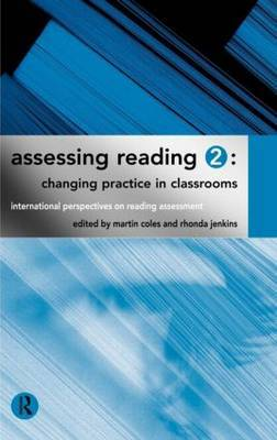 Assessing Reading 2: Changing Practice in Classrooms by Martin Coles