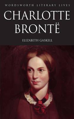 Life of Charlotte Bronte by Elizabeth Cleghorn Gaskell