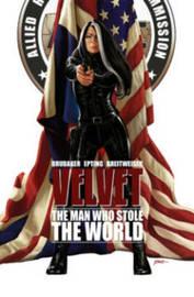 Velvet Volume 3: The Man Who Stole The World by Ed Brubaker