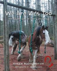 We Are Kids Too by Karen Blessington