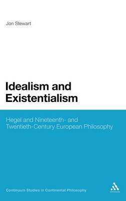 Idealism and Existentialism by Jon Stewart