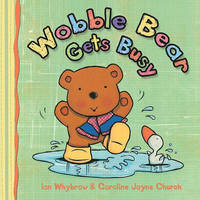 Wobble Bear Gets Busy: (2010) by Ian Whybrow image
