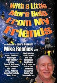 With a Little More Help From My Friends by Mike Resnick