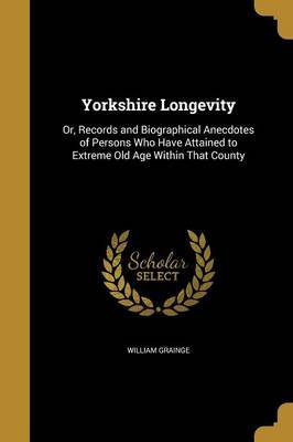 Yorkshire Longevity by William Grainge