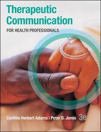 Therapeutic Communication for Health Professionals by Cynthia H. Adams image