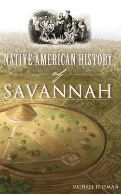 Native American History of Savannah by Michael Freeman image