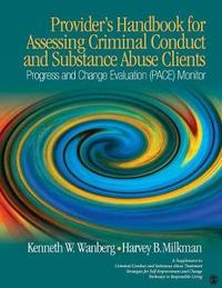 Provider's Handbook for Assessing Criminal Conduct and Substance Abuse Clients by Kenneth W. Wanberg image