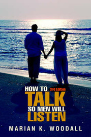 How to Talk So Men Will Listen by Marian K. Woodall image