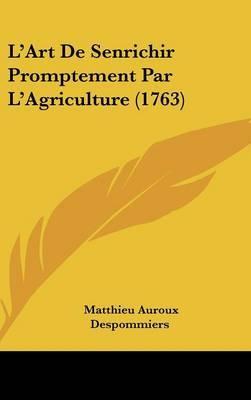 L'Art De Senrichir Promptement Par L'Agriculture (1763) by Matthieu Auroux Despommiers image