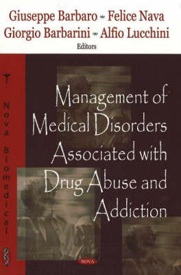 Management of Medical Disorders Associated with Drug Abuse & Addiction by A.R. Tyler