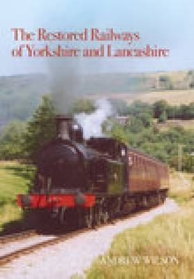 Restored Railways of Yorkshire & Lancashire by Andrew Wilson
