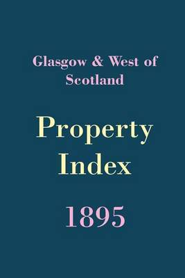 Glasgow and West of Scotland Property Index 1895