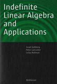 Indefinite Linear Algebra and Applications by Israel Gohberg image