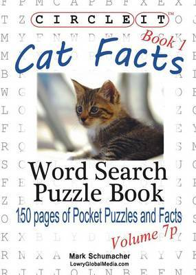 Circle It, Cat Facts, Book 1, Pocket Size, Word Search, Puzzle Book by Lowry Global Media LLC