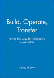 Build, Operate, Transfer by Sidney M Levy