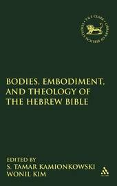 Bodies, Embodiment, and Theology of the Hebrew Bible image