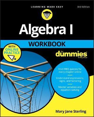 Algebra I Workbook For Dummies by Mary Jane Sterling