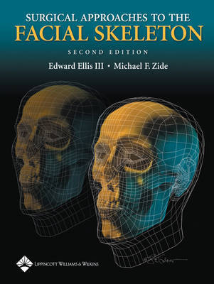 Surgical Approaches to the Facial Skeleton by Edward Ellis