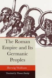 The Roman Empire and Its Germanic Peoples by Herwig Wolfram image