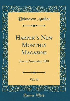 Harper's New Monthly Magazine, Vol. 63 by Unknown Author