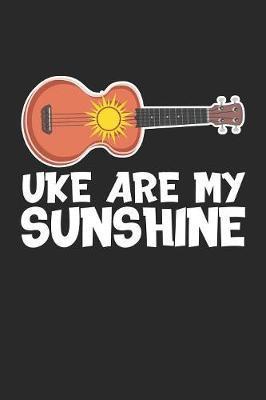 Uke are my Sunshine by Ukulele Publishing