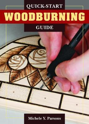 Quick-Start Woodburning Guide by Michele Y Parsons