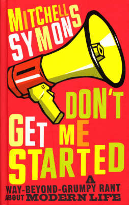 Don't Get Me Started by Mitchell Symons image