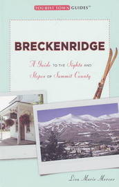 Breckenridge: A Guide to the Sights and Slopes of Summit County by Lisa Marie Mercer image