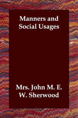 Manners and Social Usages by Mrs. John M. E. W. Sherwood image