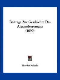 Beitrage Zur Geschichte Des Alexanderromans (1890) by Theodor Noldeke