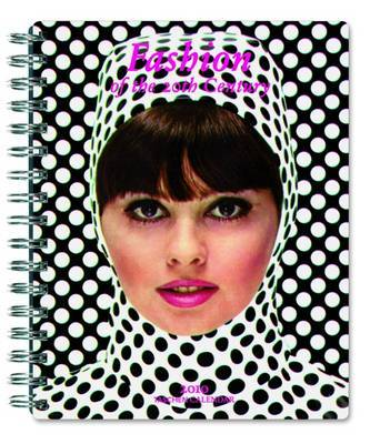 Fashion of the 20th Century: 100 Years of Apparel Ads 2010 Diary