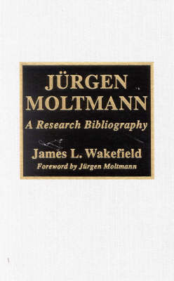 JYrgen Moltmann by James L. Wakefield