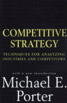 The Competitive Strategy by Michael E. Porter