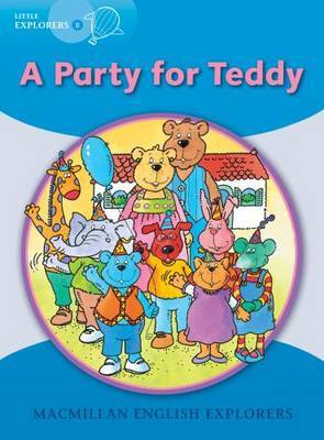 Little Explorers B: A Party for Teddy Bear by Louis Fidge