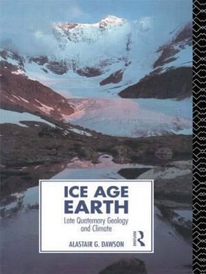 Ice Age Earth by Alastair G. Dawson