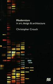 Modernism in Art, Design and Architecture by Christopher Crouch image