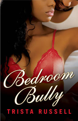 Bedroom Bully by Trista Russell