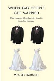 When Gay People Get Married by M.V.Lee Badgett