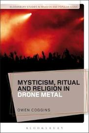 Mysticism, Ritual and Religion in Drone Metal by Owen Coggins