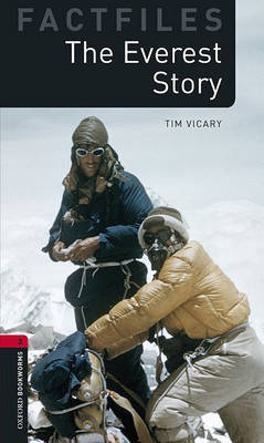 Oxford Bookworms Library Factfiles: Level 3:: The Everest Story by Tim Vicary image